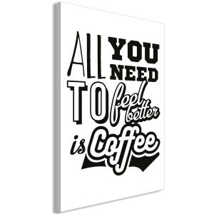 Πίνακας - All You Need to Feel Better Is Coffee (1 Part) Vertical - 60x90
